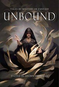 Unbound Anthology, Editor: Shawn Speakman, Grim Oak Press, 2015 (UNbound Limited Edition)