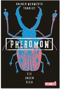Rainer Wekwerth/Thariot: Pheromon - Sie jagen dich, TB-Ausgabe, Planet Verlag, 2019