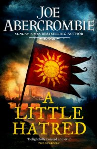 Joe Abercrombie: A Little Hatred UK-Hardcover, Gollancz, 20.09.2019