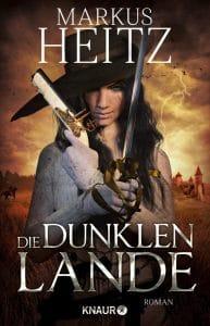 Markus Heitz: Die Dunklen Lande, Broschierte Ausgabe, Knaur Verlag, 2019