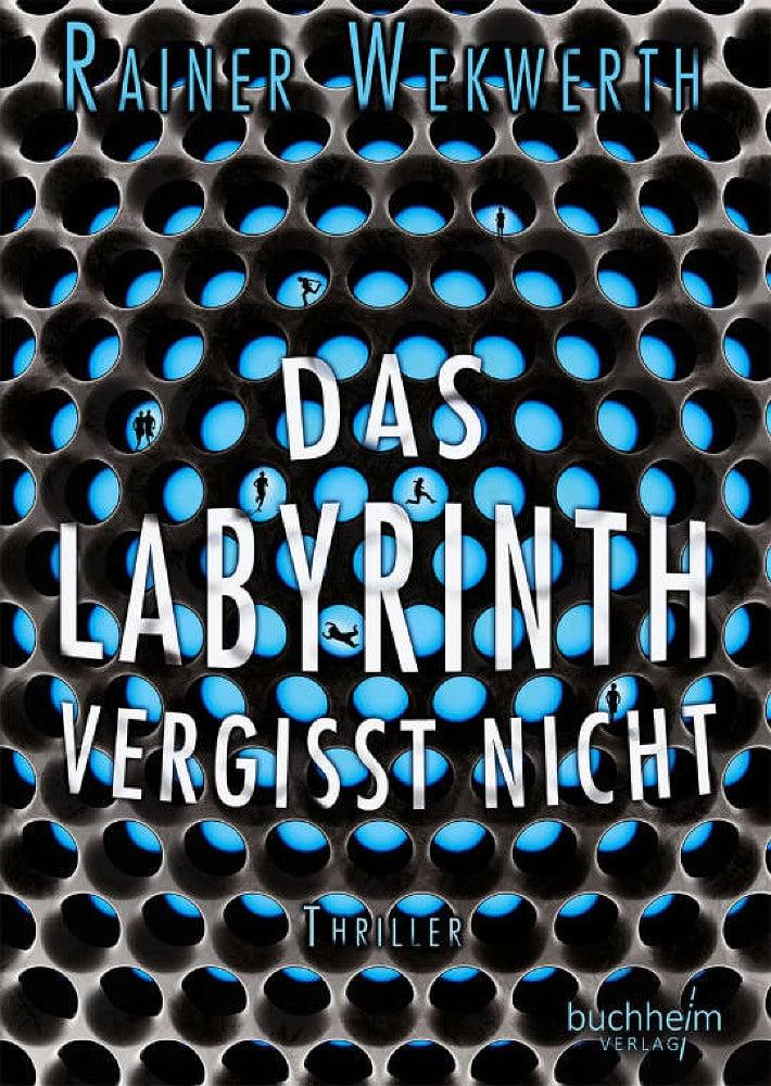 Das Labyrinth vergisst nicht von Rainer Wekwerth (Meine besten Jugendbücher)
