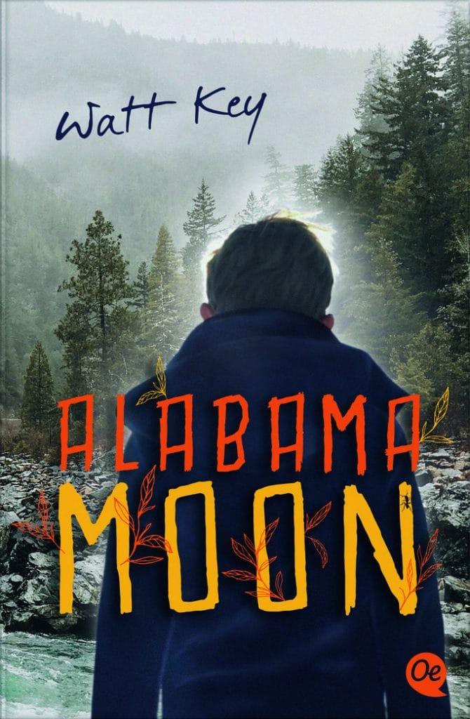 Alabama Moon von Watt Key (Meine besten Jugendbücher)