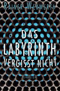 """""""Das Labyrinth vergisst nicht"""" (Buchcover) von Rainer Wekwerth."""