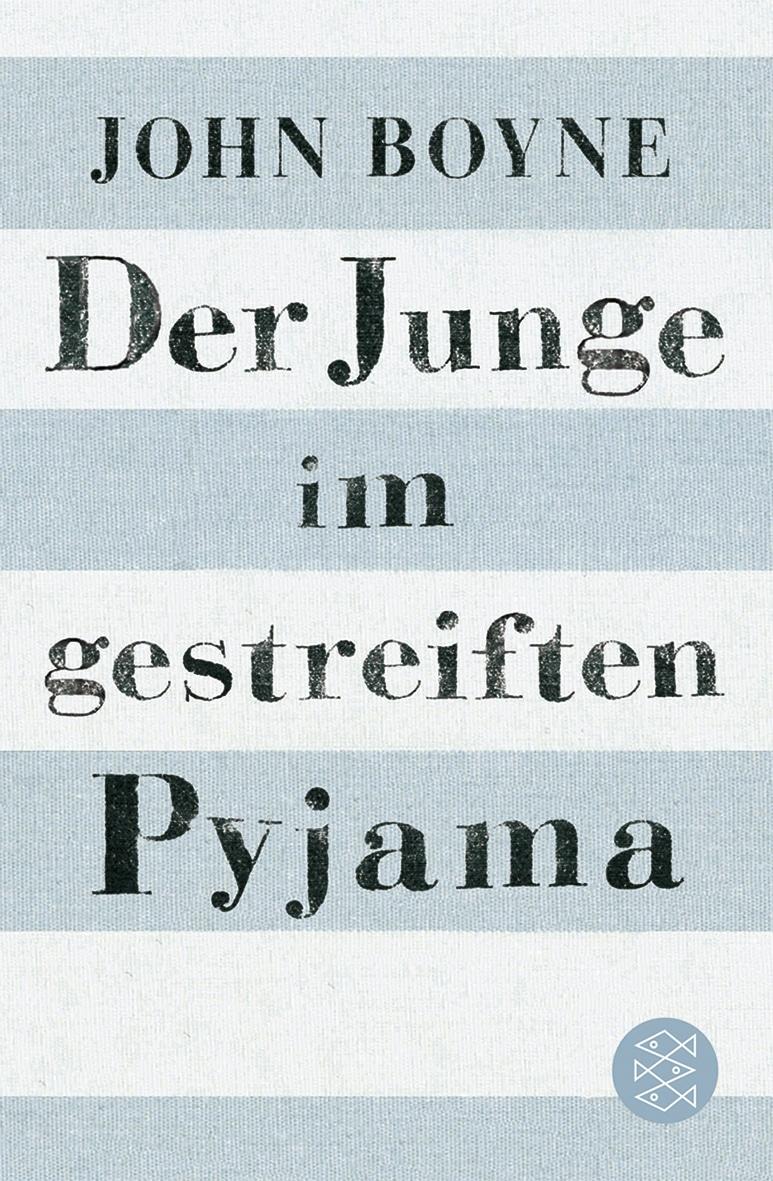 John Boyne: Der Junge im gestreiften Pyjama, Taschenbuch, Fischer Verlag, 2006