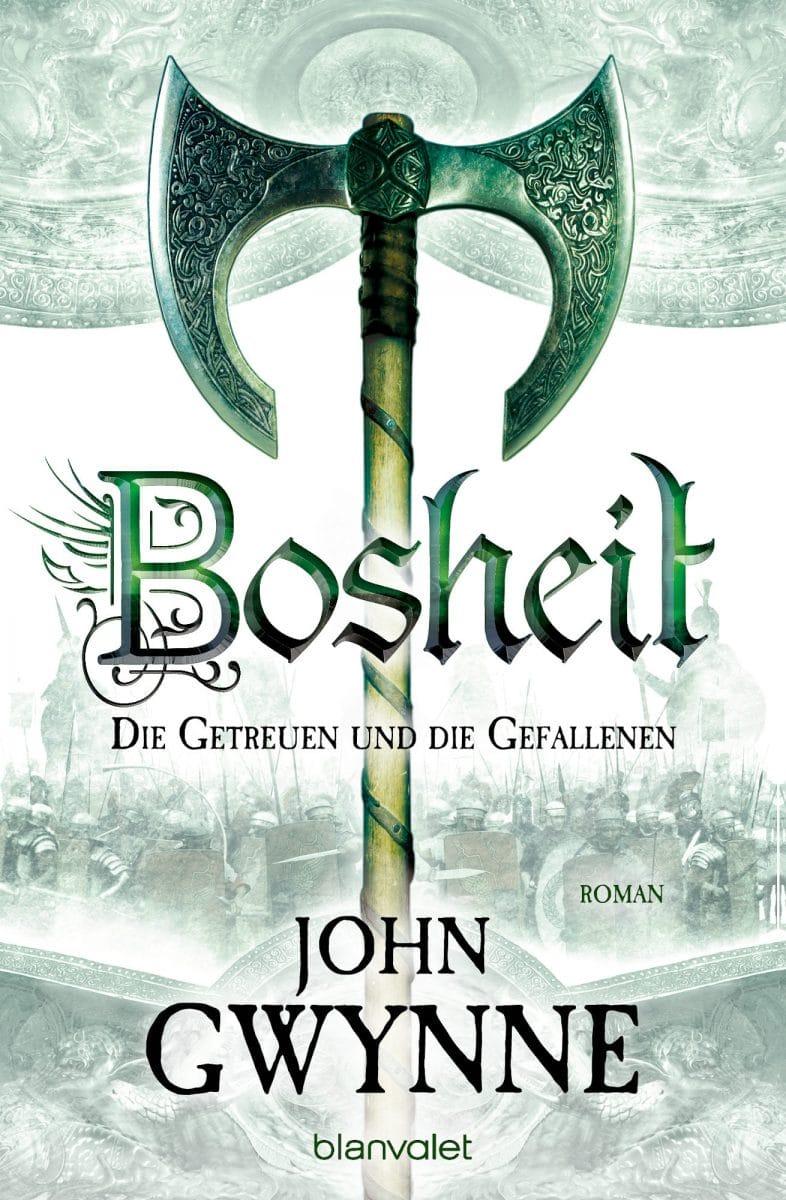 John Gwynne: Bosheit (Valour), Broschierte Ausgabe, Blanvalet, 2017