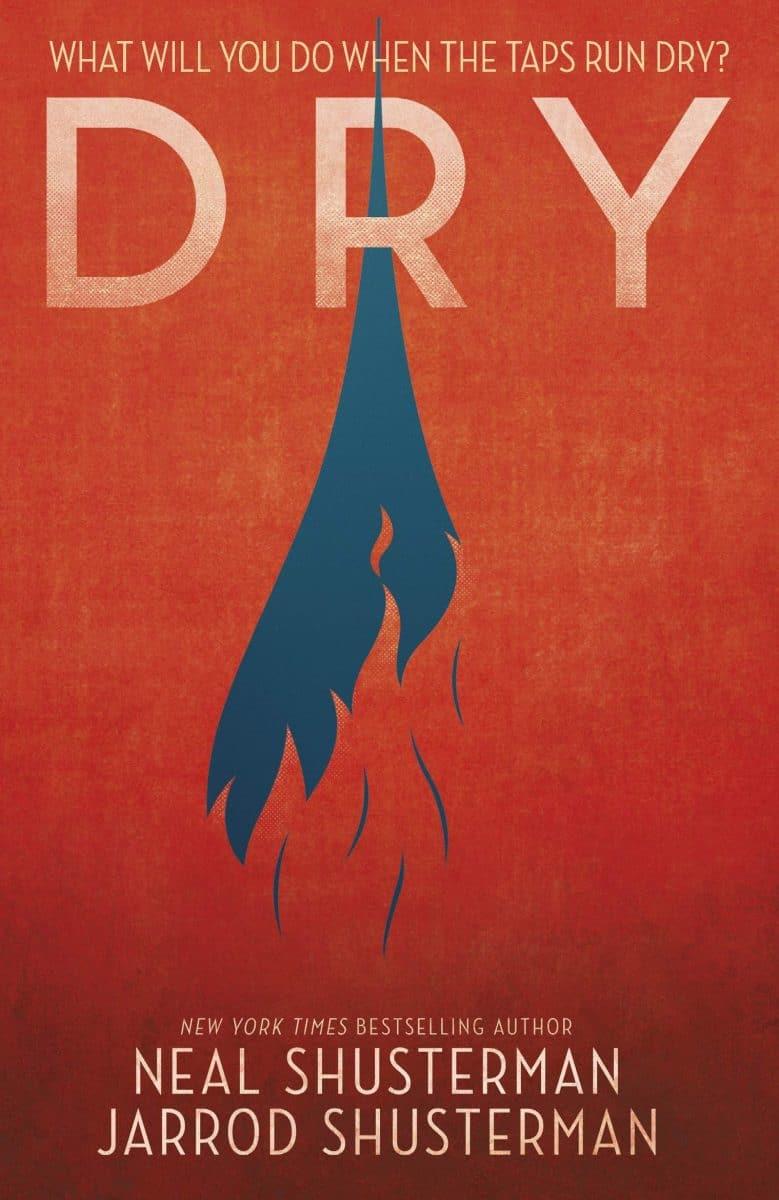Neal Shusterman: Dry, Hardcover, Simon & Schuster, 2018