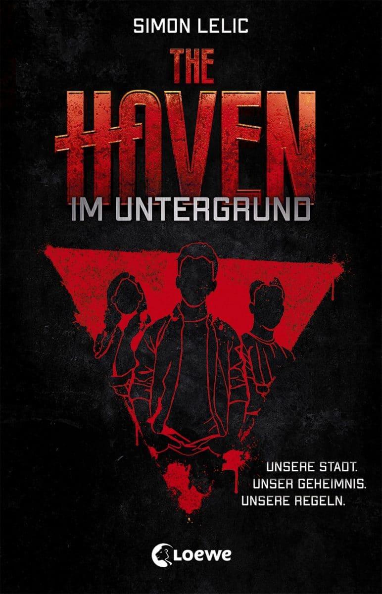 Simon Lelic: The Haven (Im Untergrund), Taschenbuch, Loewe Verlag, 2020.