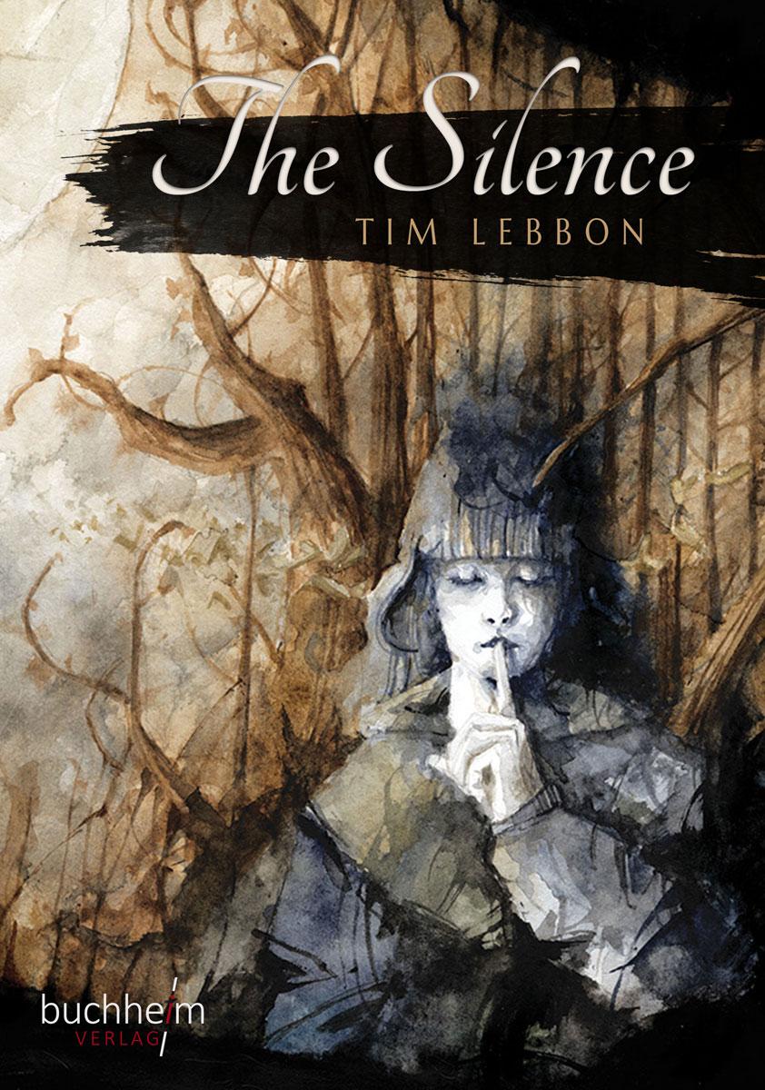 Tim Lebbon: The Silence, Vorzugsausgabe, Buchheim Verlag, 2019