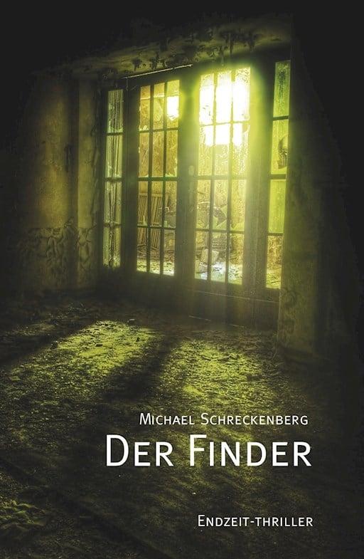 Der Finder, Endzeitthriller von Michael Schreckenberg