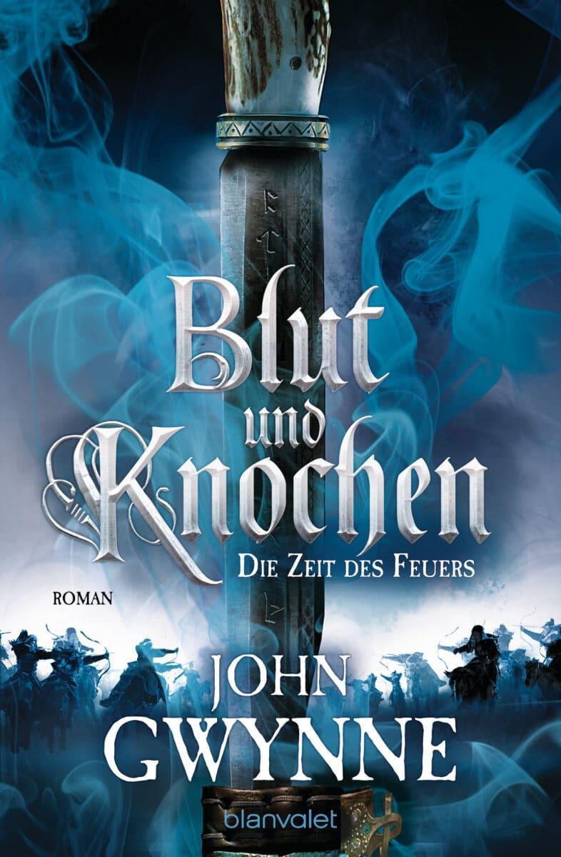 John Gwynne: Die Zeit des Feuers (Blut und Knochen), Boschiert, Blanvalet, 2020.