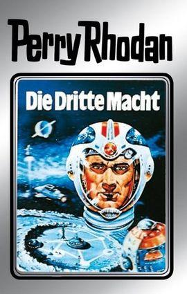 Perry Rhodan - Die Dritte Macht, Hardcover, Silberband 1 (c) Pabel-Moewig Verlag, Rastatt.