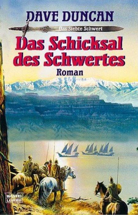 Dave Duncan: Das Schicksal des Schwertes; Taschenbuch, Bastei Lübbe
