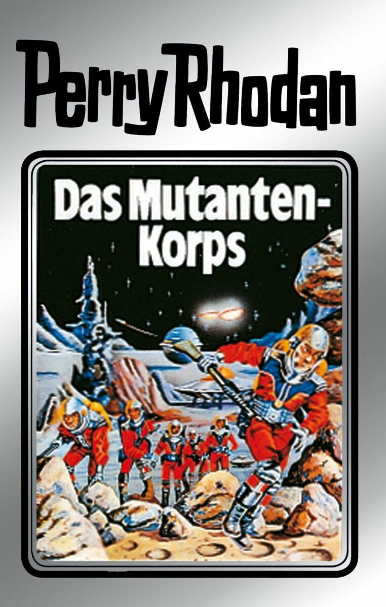 Das Mutantenkorps (Perry-Rhodan-Silberband 2)