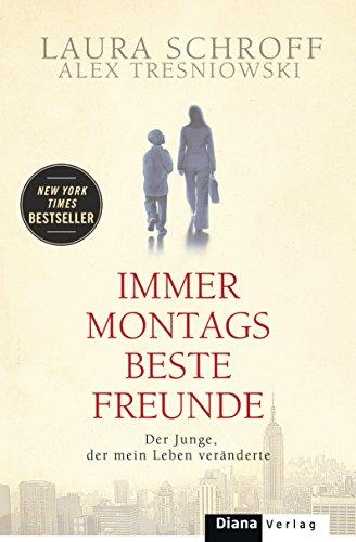 Immer montags beste Freunde von Laura Schroff (Cover)