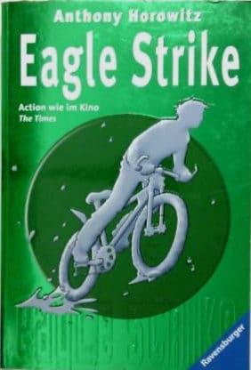 Anthony Horowitz: Eagle Strike, Dt. Erstausgabe, Taschenbuch, Ravensburger