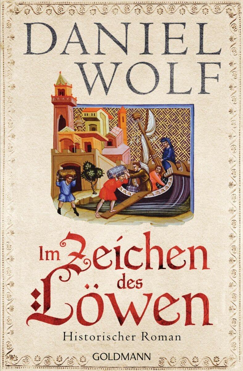 Daniel Wolf: Im Zeichen des Löwen, Goldmann Verlag, Februar 2020