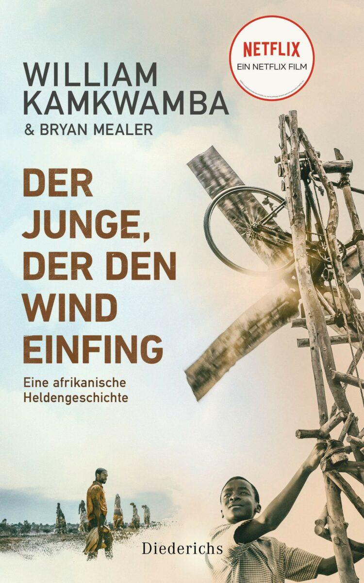 William Kamkwamba & Bryan Mealer: Der Junge, der den Wind einfing, Taschenbuch, Diederichs Verlag, 2021.