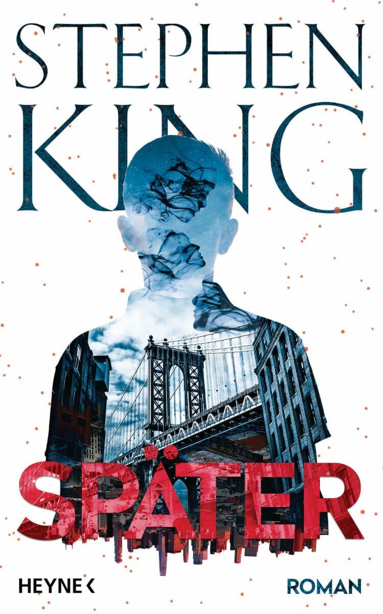 Später von Stephen King, Hardcover, Heyne Verlag, 2021.