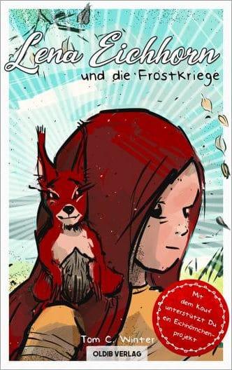 Tom C. Winter: Lena Eichhorn und die Frostkriege, Taschenbuch, Oldib Verlag, 2021.